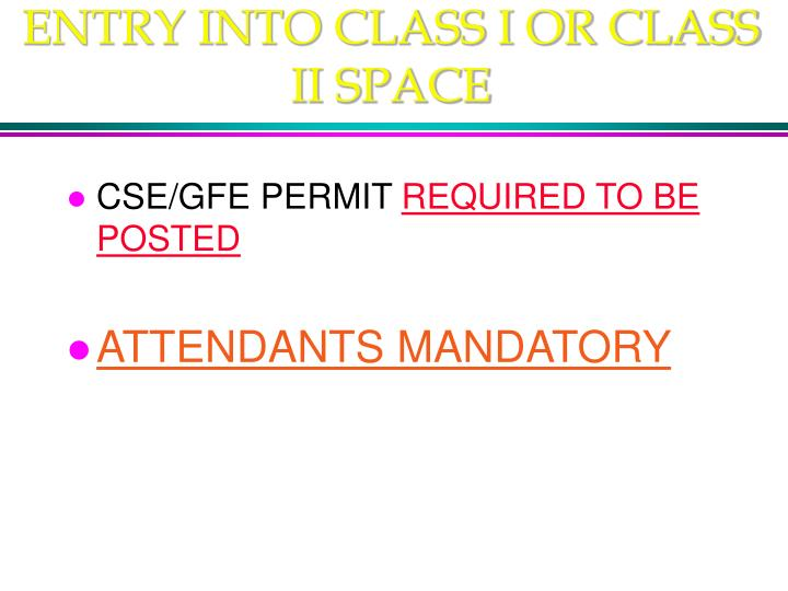 ENTRY INTO CLASS I OR CLASS II SPACE