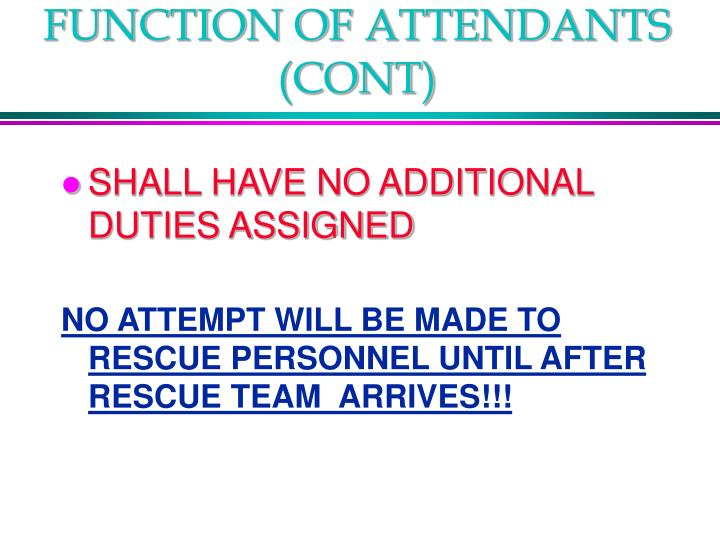 FUNCTION OF ATTENDANTS (CONT)