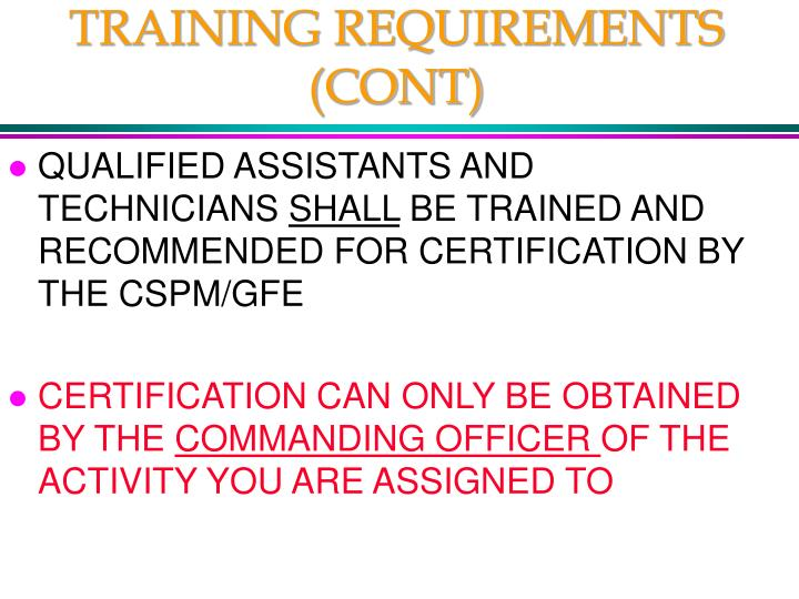 TRAINING REQUIREMENTS (CONT)