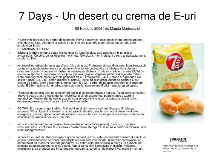 7 Days - Un desert cu crema de E-uri