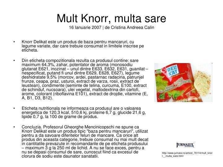 Mult Knorr, multa sare