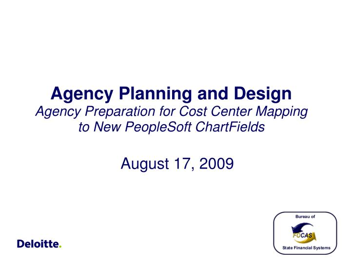 Agency planning and design agency preparation for cost center mapping to new peoplesoft chartfields