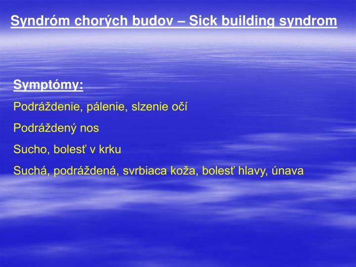 Syndróm chorých budov – Sick building syndrom