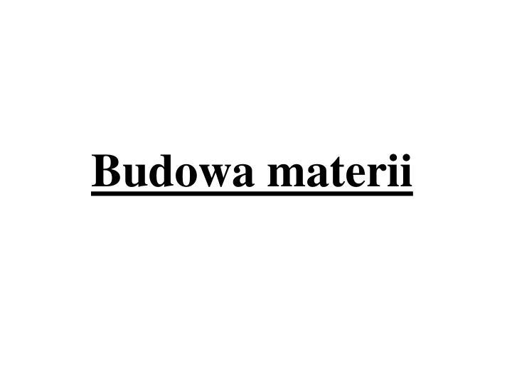 Ppt Wlasciwosci I Budowa Materii Powerpoint Presentation Id 4885834