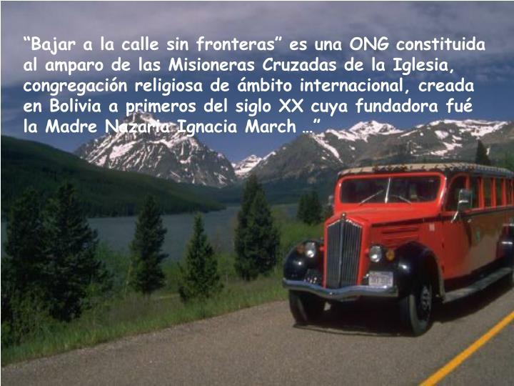 """""""Bajar a la calle sin fronteras"""" es una ONG constituida al amparo de las Misioneras Cruzadas de ..."""