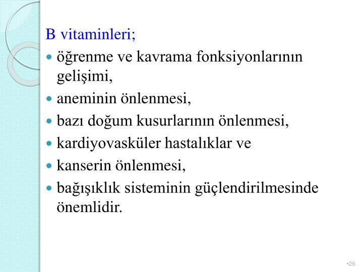 B vitaminleri;