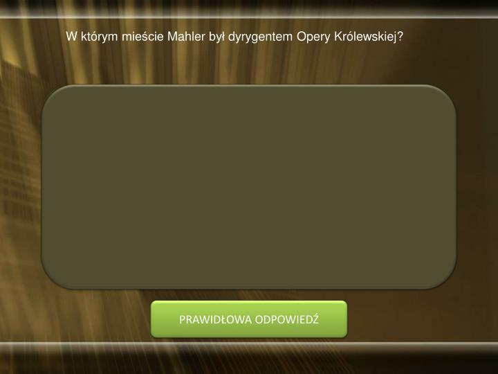 W którym mieście Mahler był dyrygentem Opery Królewskiej?