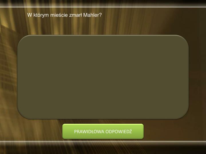 W którym mieście zmarł Mahler?