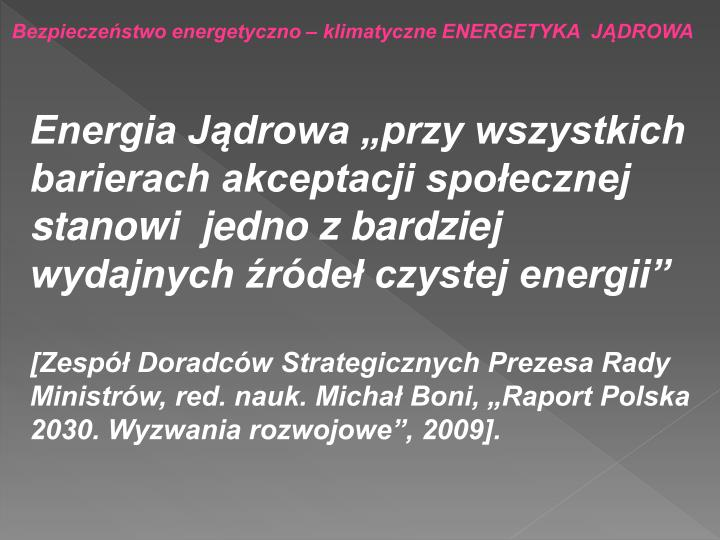 Bezpieczeństwo energetyczno – klimatyczne ENERGETYKA  JĄDROWA