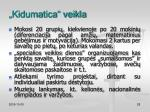kidumatica veikla