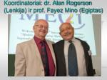 koordinatoriai dr alan rogerson lenkija ir prof fayez mino egiptas