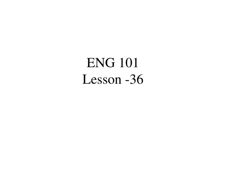 Eng 101 lesson 36