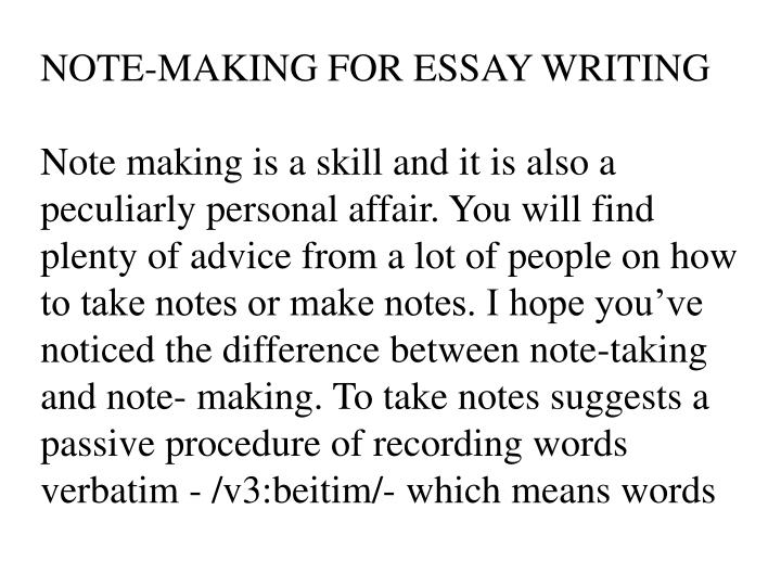 NOTE-MAKING FOR ESSAY WRITING