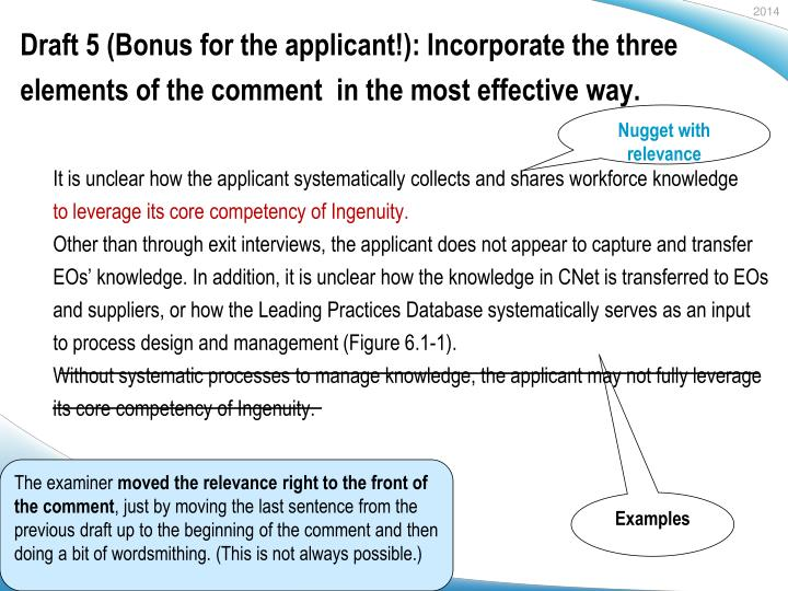 Draft 5 (Bonus for the applicant!): Incorporate the three elements of the comment  in the most effective way.