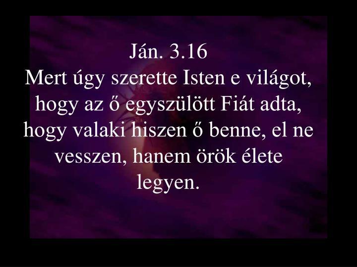 Ján. 3.16