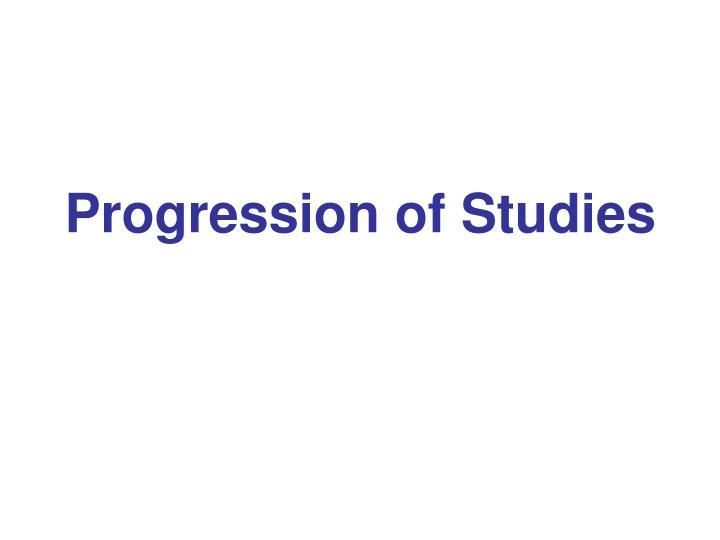 Progression of Studies
