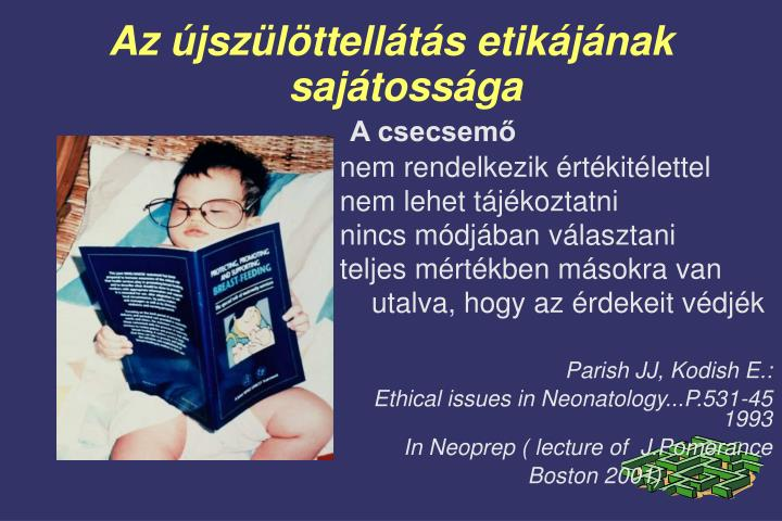 Az újszülöttellátás etikájának sajátossága