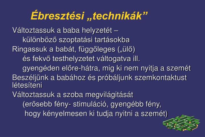 """Ébresztési """"technikák"""""""
