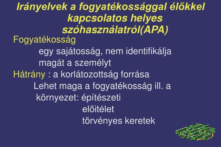 Irányelvek a fogyatékossággal élőkkel kapcsolatos helyes szóhasználatról(APA)