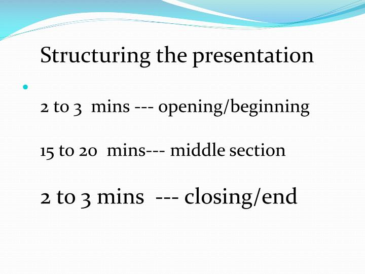 Structuring the presentation