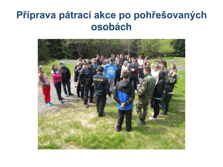 Příprava pátrací akce po pohřešovaných osobách