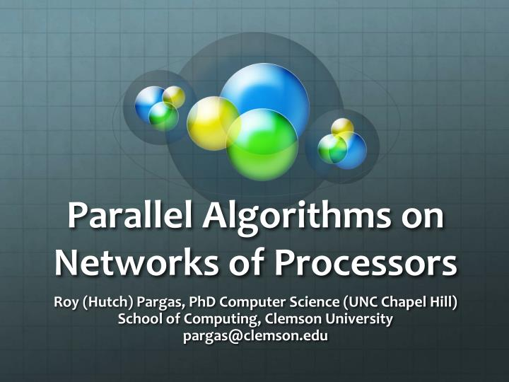 parallel algorithms on networks of processors n.