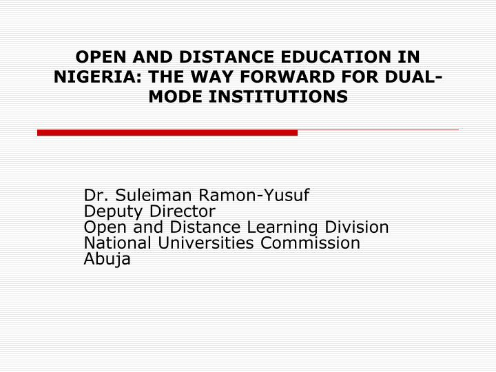 Open and distance education in nigeria the way forward for dual mode institutions