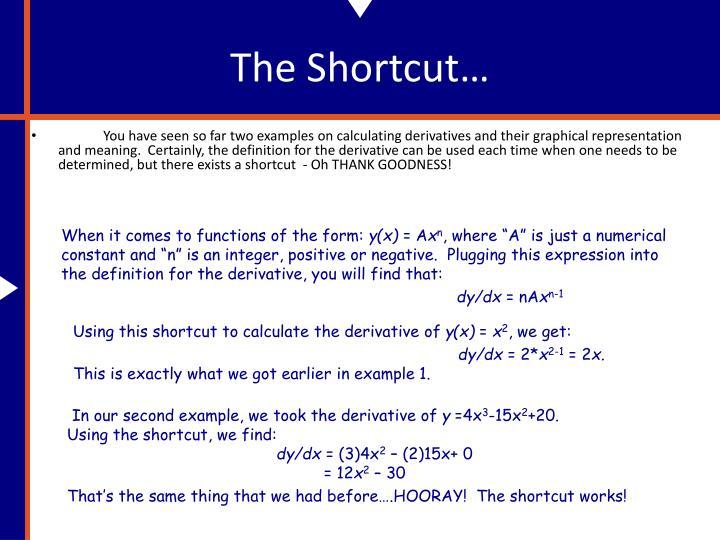 The Shortcut…
