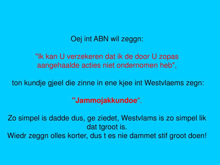 Oej int ABN wil zeggn: