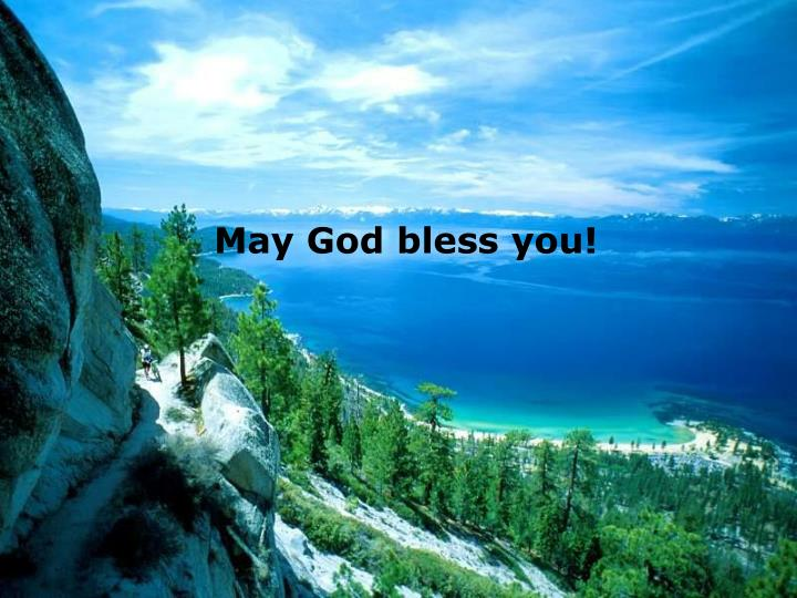 May God bless you!