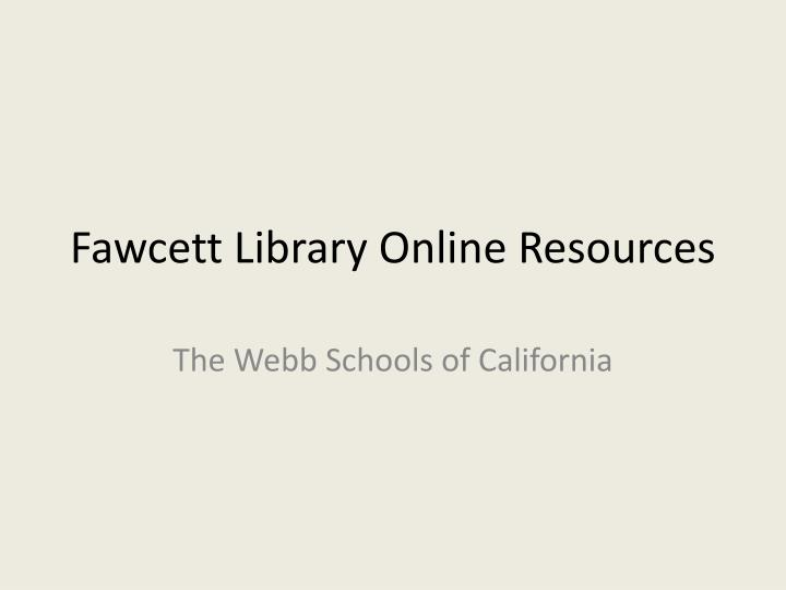 fawcett library online resources n.