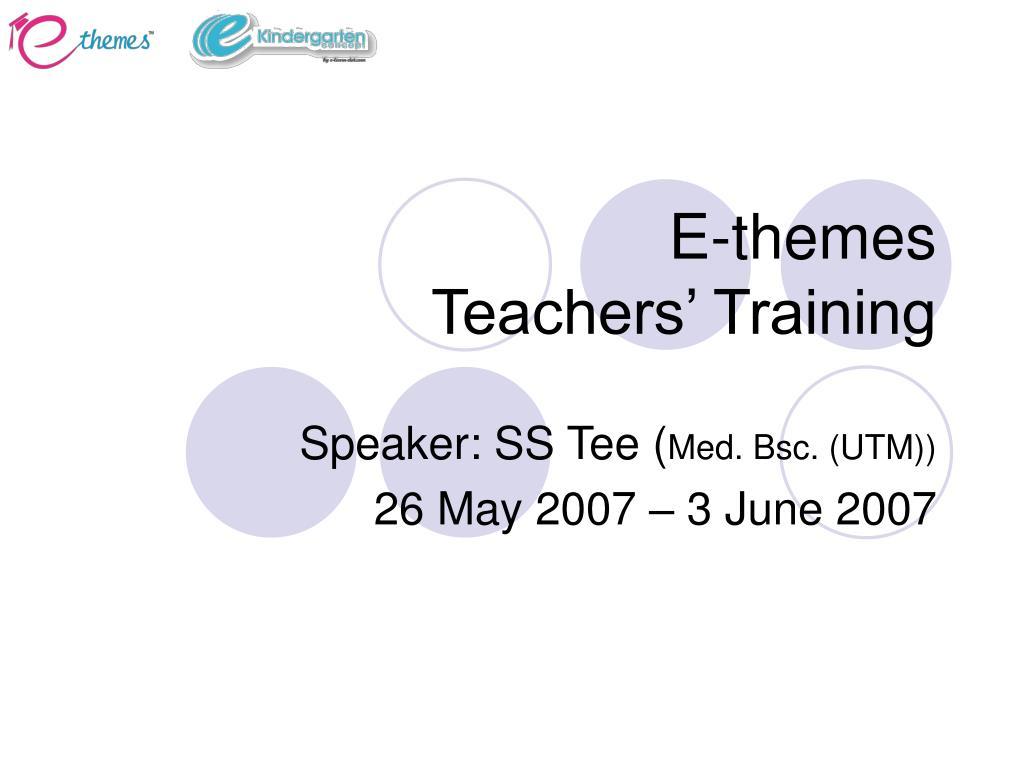 ppt e themes teachers training powerpoint presentation id 4888232