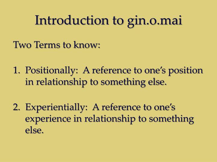 Introduction to gin o mai