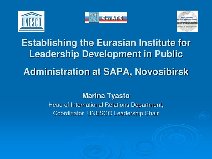 Establishing the Eurasian Institute for Leadership Development in Public Administration at SAPA, Nov...