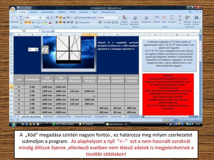 """A  """"Kód"""" megadása szintén nagyon fontos , ez határozza meg milyen szerkezetet számoljon a program."""