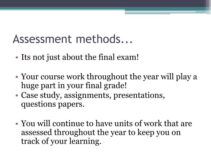 Assessment methods...