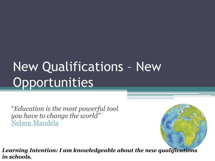 New qualifications new opportunities
