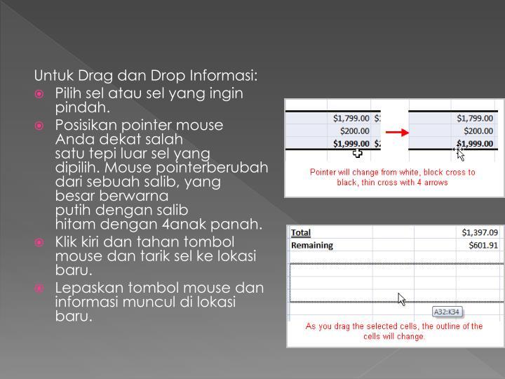 UntukDrag dan DropInformasi:
