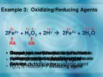 example 3 oxidizing reducing agents