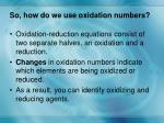 so how do we use oxidation numbers