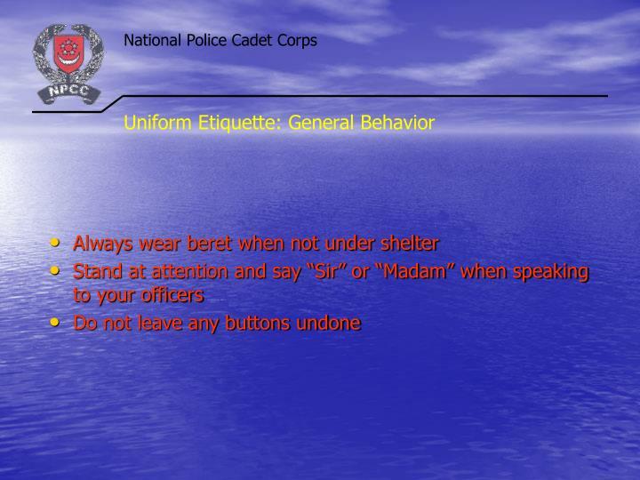 Uniform Etiquette: General Behavior