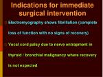 indications for immediate surgical intervention
