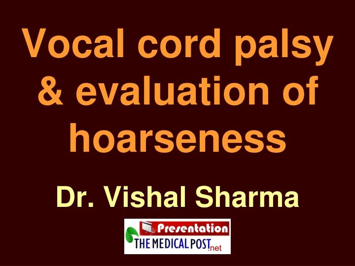 vocal cord palsy evaluation of hoarseness n.