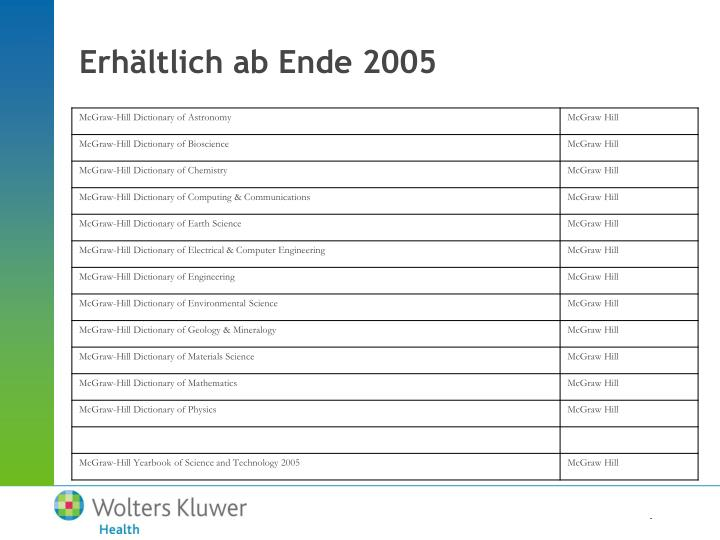 Erhältlich ab Ende 2005