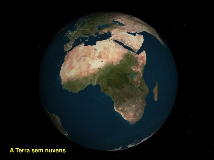 A Terra sem nuvens
