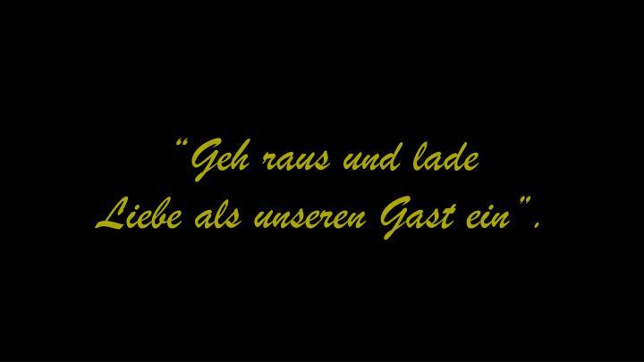 """""""Geh raus und lade"""