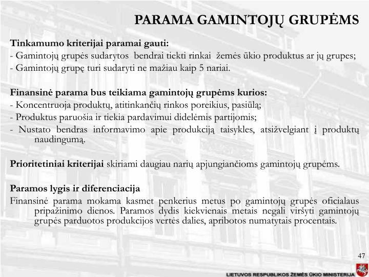 PARAMA GAMINTOJŲ GRUPĖMS