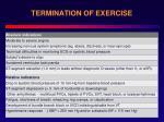 termination of exercise