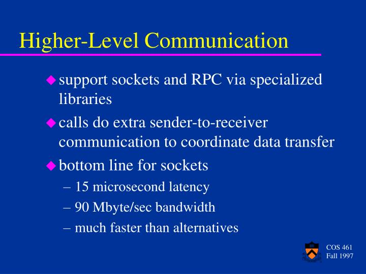 support sockets and RPC via specialized libraries