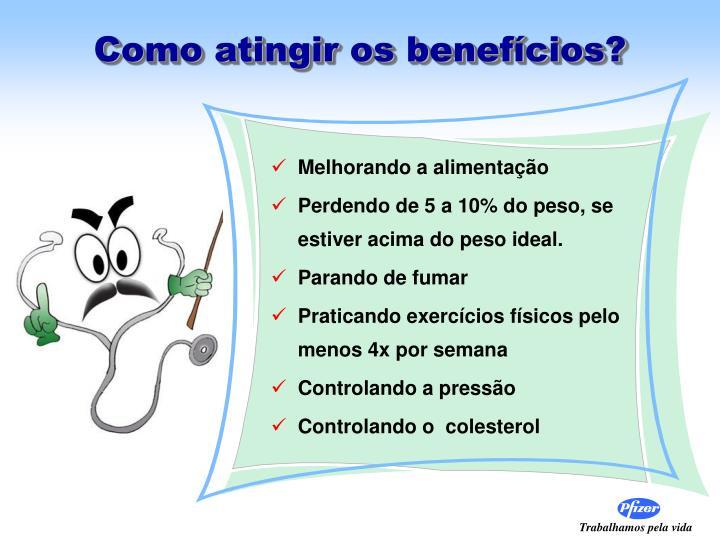 Como atingir os benefícios?